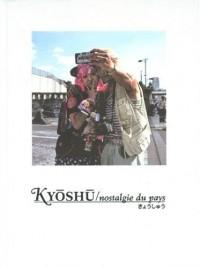 Kyoshu : Nostalgie du pays (1DVD)