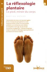 La réflexologie plantaire : Le pied, miroir du corps