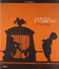La Scala e l'Oriente 1778-2004.