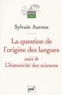 La question de l'origine des langues suivi de L'historicité des sciences