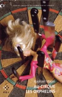 Au Cirque les Orphelins (une Contre-Enquete du Commissaire Libe