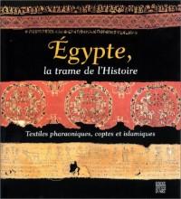 Egypte, la trame de l'Histoire : Textiles pharaoniques, coptes et islamiques