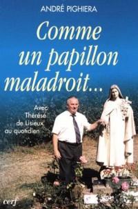 Comme un papillon maladroit... : Avec Thérèse de Lisieux au quotidien
