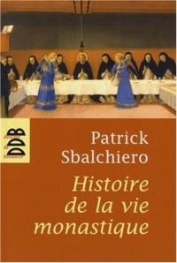 Histoire de la vie monastique