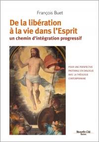 De la libération à la vie dans l'Esprit : Un chemin d'intégration progressif