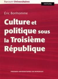 Culture et Politique Sous la Troisieme Republique