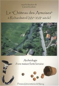Le : Archéologie d'une maison forte lorraine