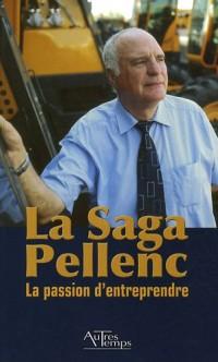 La Saga Pellenc : La passion d'entreprendre