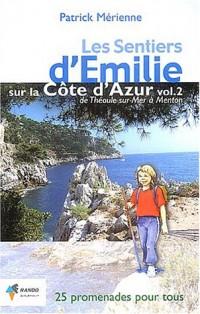 Les sentiers d'Emilie sur la Côte d'Azur : Volume 2, De Théoule-sur-Mer à Menton