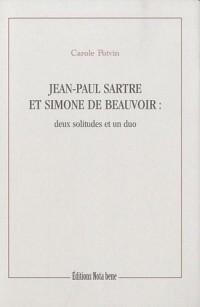 Jean-Paul Sartre et Simone de Beauvoir. Deux solitudes et un duo
