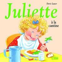 Juliette à la Cantine - Dès 3 ans
