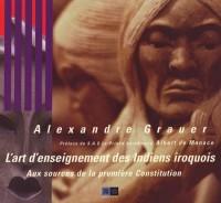 L'art d'enseignement des Indiens iroquois : Aux sources de la première Constitution