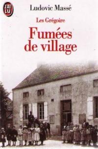 Les Grégoire, tome 2. Fumées de village