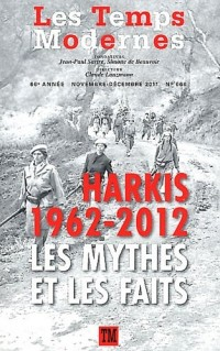 Les Temps Modernes, N° 666, Novenbre-déc : Les Harkis 1962-2012 : Les mythes et les faits
