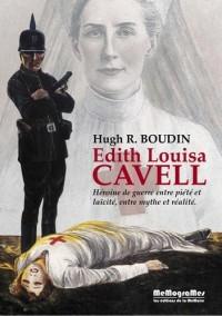 Edith Louisa Cavell : Héroïne de guerre entre piété et laïcité, entre mythe et réalité
