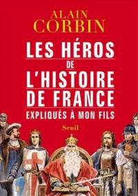 Heros de l'Histoire de France Expliques