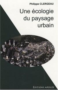 Une écologie du paysage urbain
