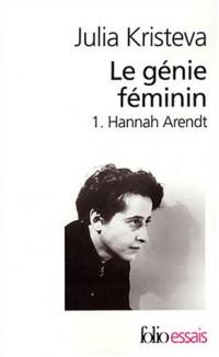 Le génie féminin, tome 1 : Hannah Arendt