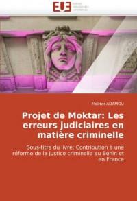 Projet de Moktar: Les Erreurs Judiciaires En Matire Criminelle