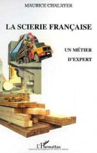 Scierie française (la) un metier d'expert