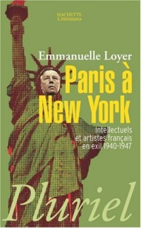 Paris à New-York : Intellectuels et artistes français en exil (1940-1947)