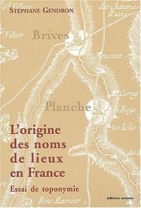 L'Origine des noms de lieux en France : Essai de toponymie