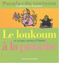 Le Loukoum à la pisatche et autres contes d'Orient