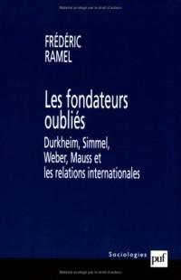 Les fondateurs oubliés : Durkheim, Simmel, Weber, Mauss et les relations internationales