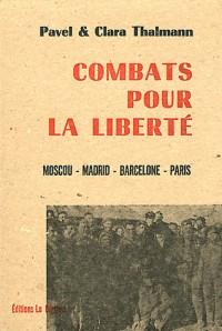 Combats pour la liberté : Moscou, Madrid, Barcelone, Paris