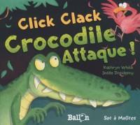 Click Clack Crocodile attaque !