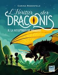 L'heritier des draconis - tome 2 la sculptrice de dragons