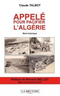 Appelé pour pacifier l'Algérie