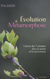 Evolution et métamorphose : L'action des 7 planètes dans la plante et dans la vie humaine