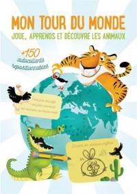 Mon tour du monde : Joue, apprends et découvre les animaux
