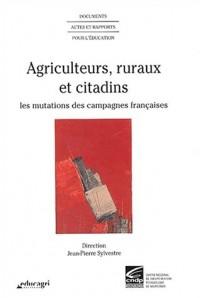 Agriculteurs, ruraux et citadins. : Les mutations des campagnes françaises