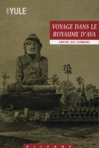 Voyage Dans le Royaume d'Ava - Empire des Birmans