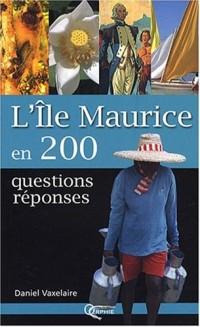 L'île Maurice en 200 questions-réponses
