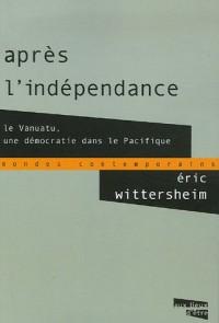 Après l'indépendance : Le Vanuatu, une démocratie dans le Pacifique