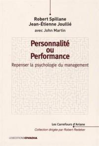 Personnalité ou performance ? Repenser la psychologie du management