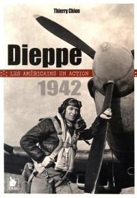 Dieppe 1942 : Les américains en action