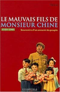 Le mauvais fils de Monsieur Chine : Souvenirs d'un ennemi du peuple, 1949-1979