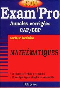 Exam'Pro numéro, 14 : Maths, BEP Tertiaire (Annales corrigées)