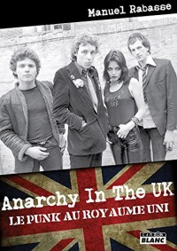 Anarchy in the UK Le Punk au Royaume-Uni