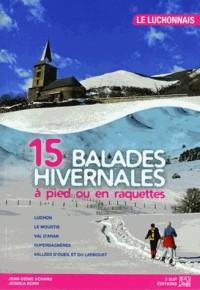 15 Balades Hivernales a Pied Ou en Raquettes Luchonnais