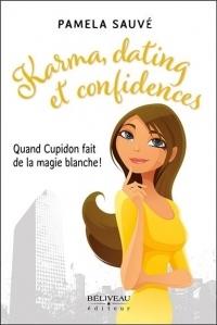 Karma, dating et confidences - Quand Cupidon fait de la magie blanche !