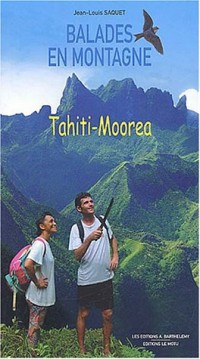 Balades en montagne. : Tahiti-Moorea