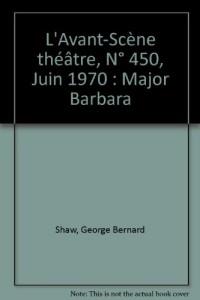 L'Avant-scène théâtre, N° 450, Juin 1970 : Major Barbara