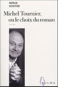 Michel Tournier, ou le choix du roman