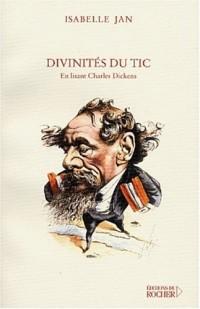 Les Divinités du tic : En lisant Charles Dickens