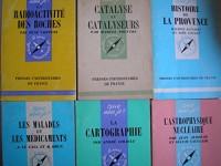 lot 6 livres collection que sais je ? : la radioactivité des roches - histoire de la provence - les malades et les médicaments - catalyse et catalyseurs - l'astrophysique nucléaire - la cartographie